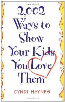 2002 ways to show your kids you love them